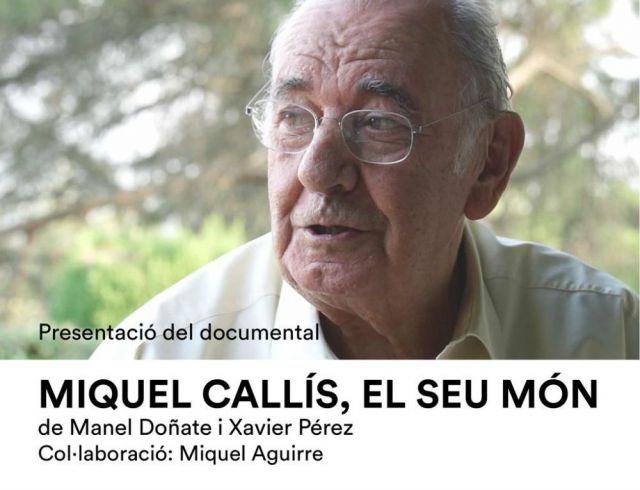 """Presentació del documental """"Miquel Callís, el seu món"""""""