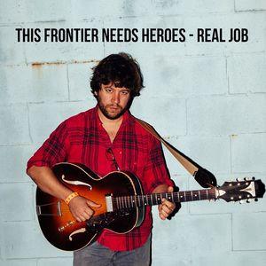 Concert - This frontier needs heroes
