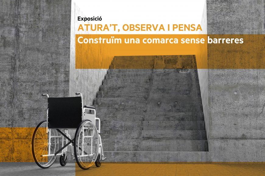 Exposició Atura't, observa i pensa : Construïm una comarca sense barreres