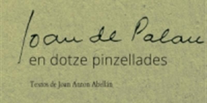 Presentació - Joan de Palau en dotze pinzellades