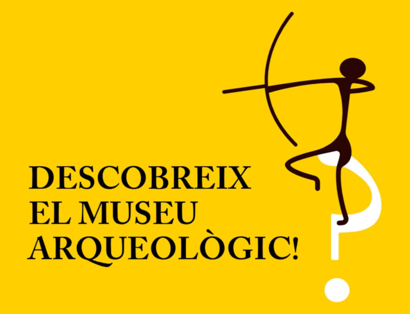 Descobreix el Museu Arqueològic!